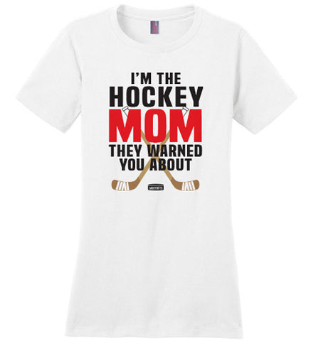 Hockey Mom They Warned You About Shirt