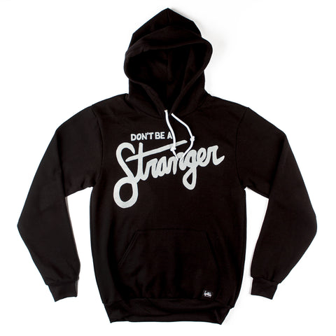 Don't Be A Stranger Hoodie