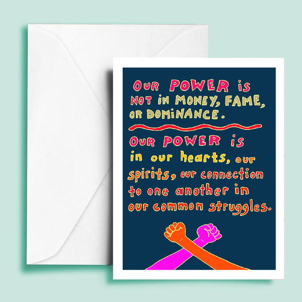 Our Power is in Our Hearts Greeting Card