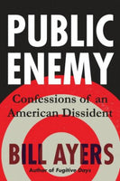 Public Enemy: Confessions of an American Dissident (Hardcover)