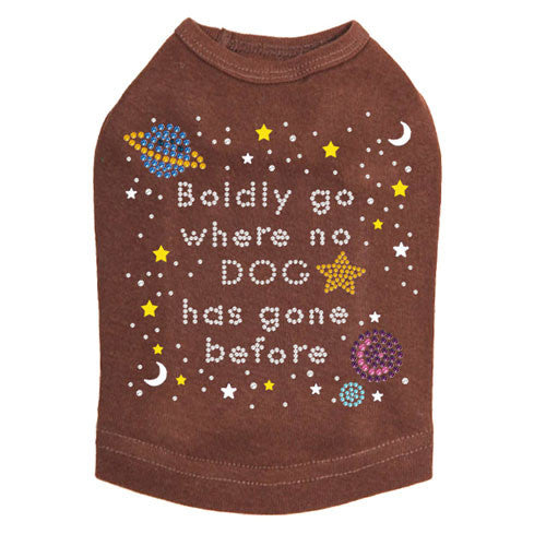 Boldly Go Where No Dog Has Gone Before Rhinestone Dog Tank Shirt Brown