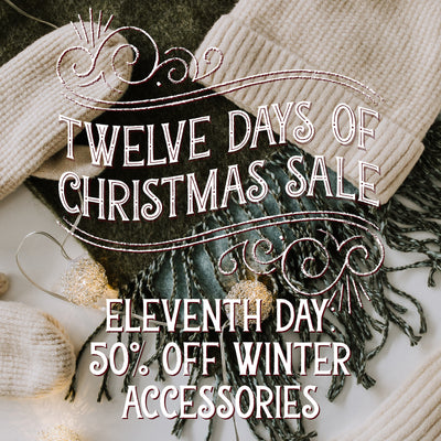50% Off All Winter Accessories! 12 Days of Christmas!