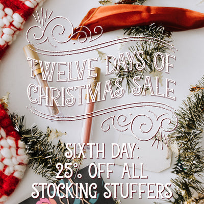 25% Off All Stocking Stuffers! 12 Days of Christmas Sale!