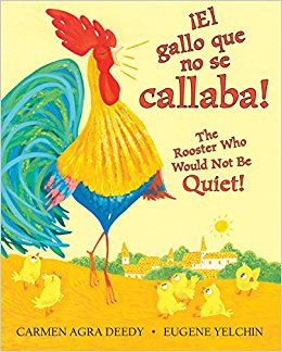 ¡El gallo que no callaba!/The rooster who would not be quiet!