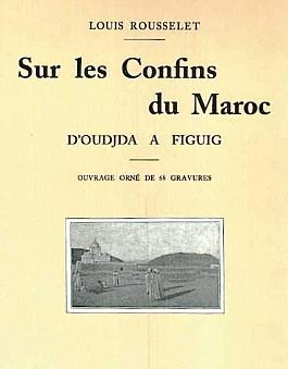 Ketabook:Sur les confins du Maroc: d'Oujda à Figuig. Reprint of the 1912 edition. Hard cover.,Rousselet, Louis