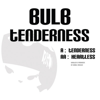 Bulb - Tenderness / Heartless - Unearthed Sounds