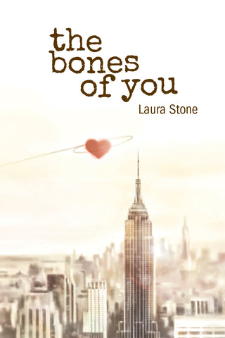 The Bones of You by Laura Stone (print edition)
