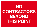 No contractors beyond this point