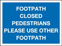 Footpath closed pedestrians please use other footpath sign