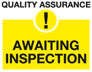 Awaiting inspection sign