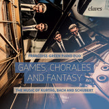 (2016) Games, Chorales & Fantasy, the music of Kurtág, Bach & Schubert - Francoise-Green Piano Duo