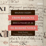 (2016) From Bologna to Beromünster, Maurizio Cazzati: Mass & Psalms Op. 36