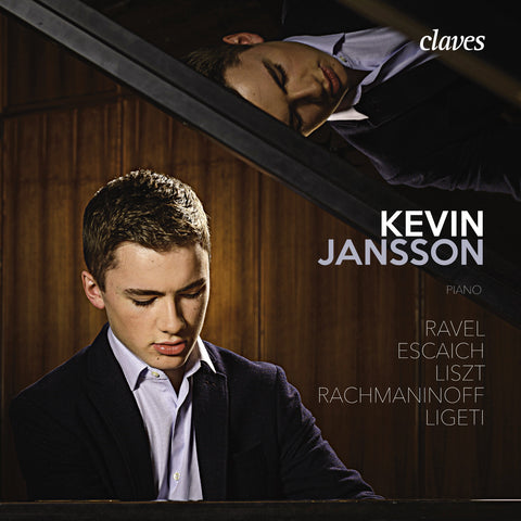(2017) Ravel, Escaich, Liszt, Rachmaninoff & Ligeti: Works for piano Kevin Jansson