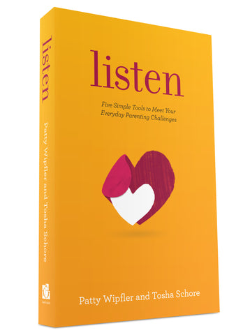10 Copies of Listen: Five Simple Tools to Meet Your Everyday Parenting Challenges