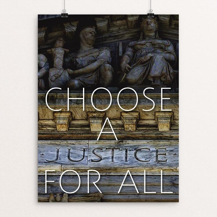 "Choose a JUSTICE for All! by Chris Lozos 12"" by 16"" Print / Unframed Print Creative Action Network"