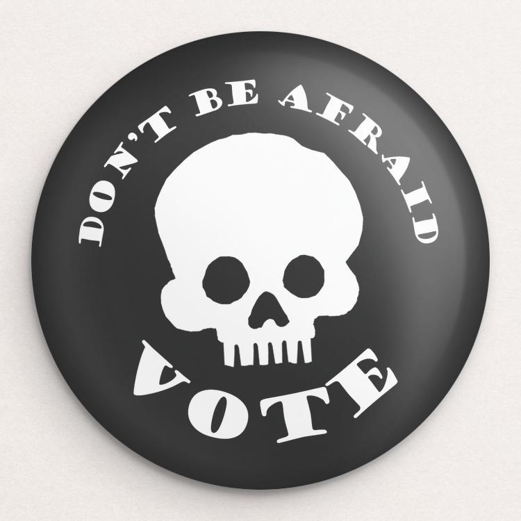 Don't Be Afraid Button by Lisa Vollrath Single Buttons Vote!