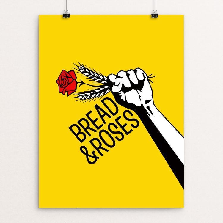 "Give us Bread. Give us Roses. by Rebecca Scambler 12"" by 16"" Print / Unframed Print Creative Action Network"