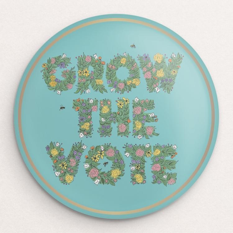 Grow The VOTE! 1 Button by Brooke Fischer Single Buttons Vote!