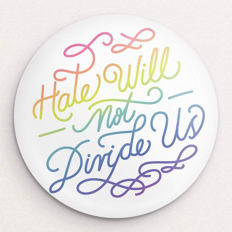 Hate Will Not Divide Us Button by Sindy Jireh Garcia 1 Pack Buttons Creative Action Network