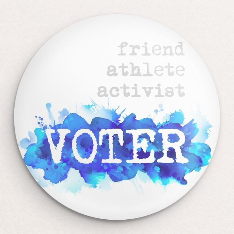 I am...friend, athlete, activist, VOTER Button by Courtney Capparelle Single Buttons Vote!