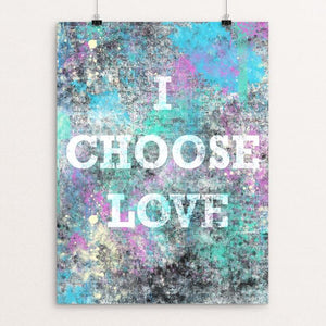 "I Choose Love by Amy Smith 12"" by 16"" Print / Unframed Print Creative Action Network"
