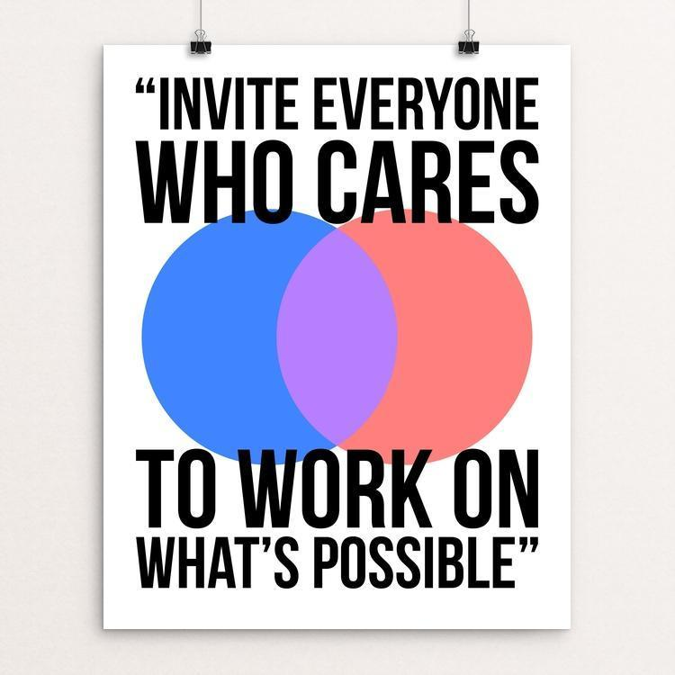 """Invite Everyone Who Cares to Work on What's Possible"" Illustrated by Nicholas Hagar 16"" by 20"" Print / Unframed Print 1200 Posters"