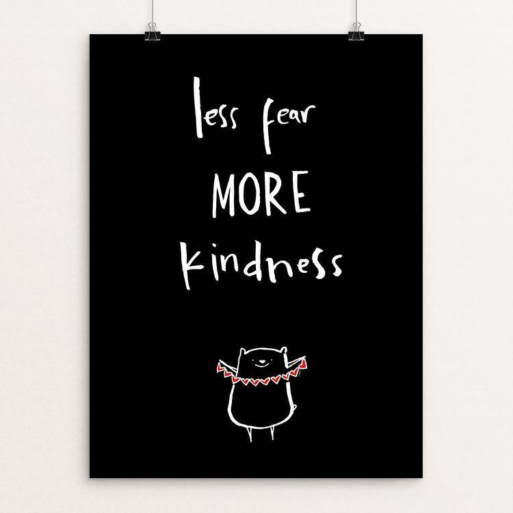 "Less Fear More Kindness by Juana Medina 12"" by 16"" Print / Unframed Print The Gun Show"