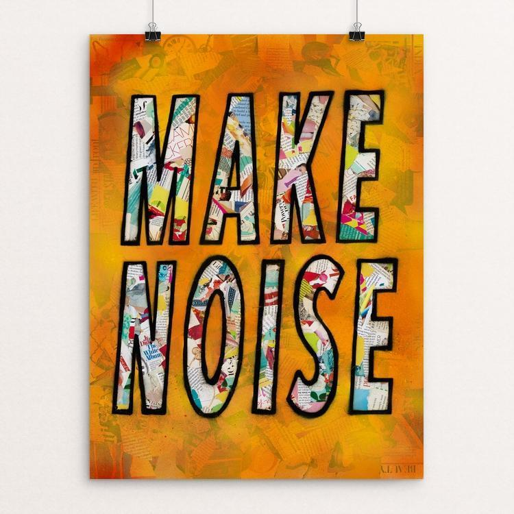 "Make Noise by Amy Smith 12"" by 16"" Print / Unframed Print Creative Action Network"