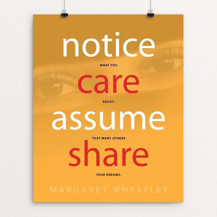 """Notice What You Care About. Assume That Many Others Share Your Dreams"" Illustrated by Ann-Christine Pineiro 16"" by 20"" Print / Unframed Print 1200 Posters"