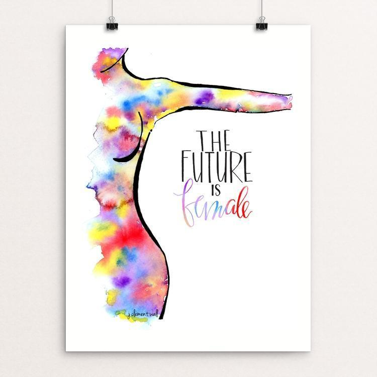 "The Future Is Female by J Clement Wall 12"" by 16"" Print / Unframed Print Creative Action Network"