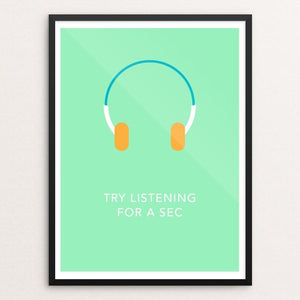 "Try Listening for a Sec by Blair Strong 12"" by 16"" Print / Framed Print Creative Action Network"