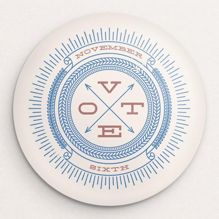 Vote November Sixth Button by Michael Czerniawski Single Buttons Vote!