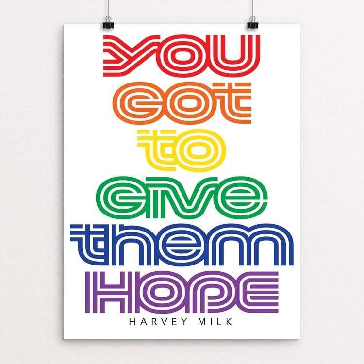 "You Got To Give Them Hope by Christopher Wachter 18"" by 24"" Print / Unframed Print Creative Action Network"