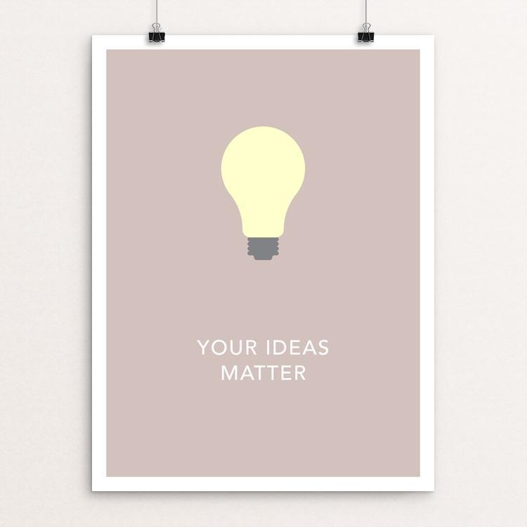 "Your Ideas Matter by Blair Strong 12"" by 16"" Print / Unframed Print Creative Action Network"