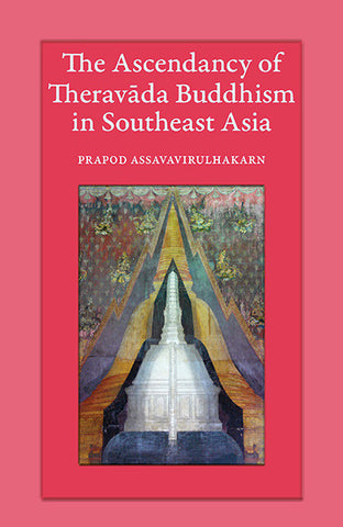 Ascendancy of Theravāda Buddhism in Southeast Asia, The