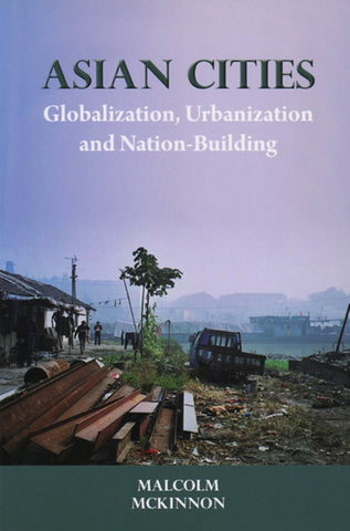 Asian Cities: Globalization, Urbanization and Nation-Building