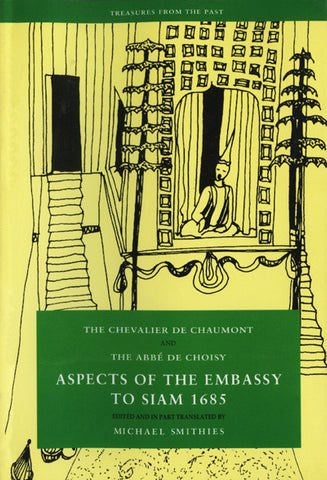 Aspects of the Embassy to Siam 1685: The Chevalier de Chaumont and the Abbé de Choisy
