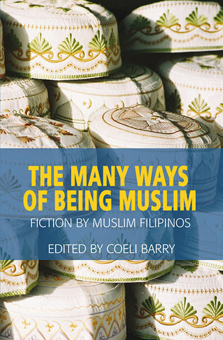 Many Ways of Being Muslim: Fiction by Muslim Filipinos, The