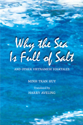 Why the Sea Is Full of Salt and Other Vietnamese Folktales