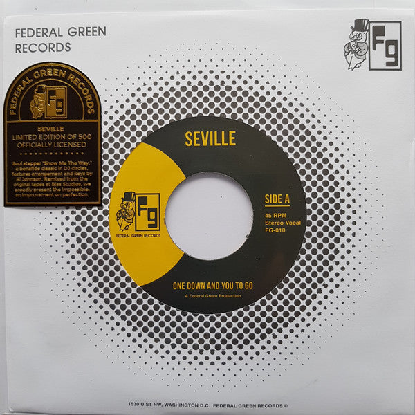 "Seville (5) ‎– One Down And You To Go / Show Me The Way : Federal Green Records ‎– FG-010 : Vinyl, 7"", 45 RPM, Limited Edition"