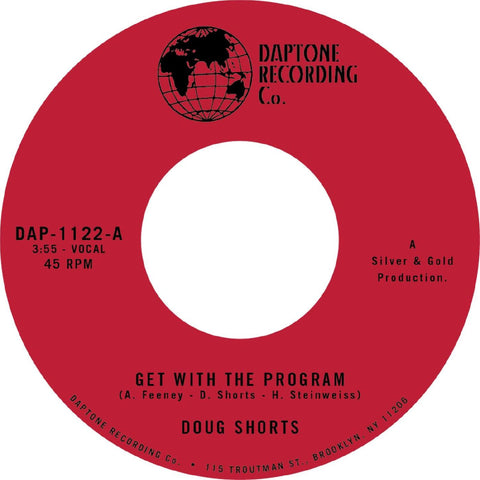 Doug Shorts - Get With The Program b/w Heads Or Tails - Daptone Records DAPT-1122 - Vinyl, 7""