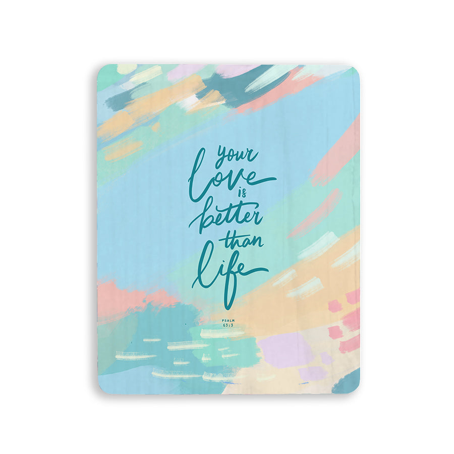 Your love is better than life Christian signs and wall art Singapore