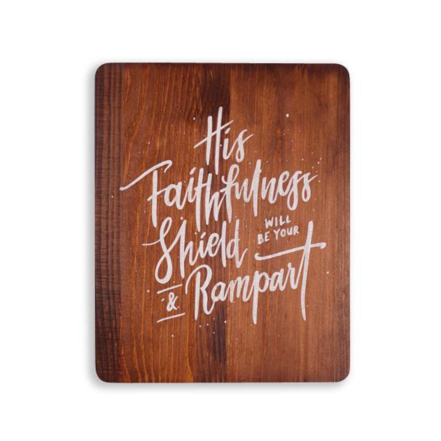 His Faithfulness Will Be Your Shield And Rampart {Wood Board}