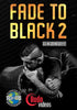 Fade to Black 2 (5 Volume DVD or Blu-ray Set) with Brandon Quick