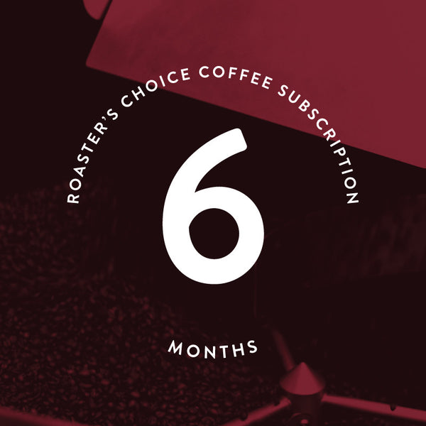 Roaster's Choice Gift Subscription: 6 Months