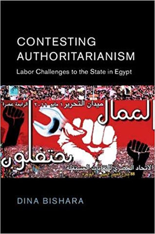 Contesting Authoritarianism: Labor Challenges to the State in Egypt