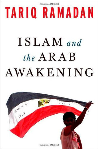 Islam and the Arab Awakening by Tariq Ramadan