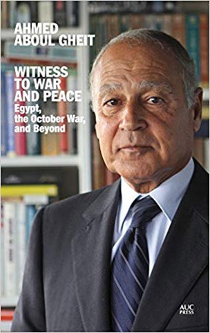 Witness to War and Peace: Egypt, the October War, and Beyond