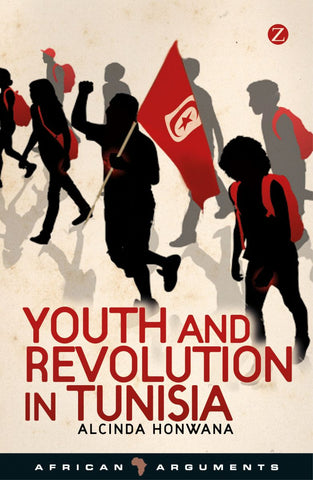 Youth and Revolution in Tunisia by Alcinda Honwana