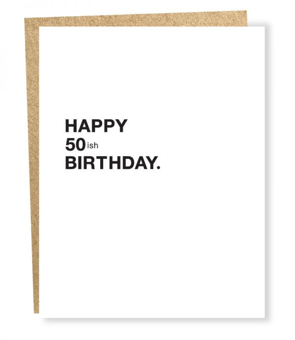 50ish Birthday - Greeting Card